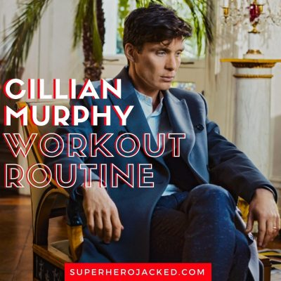 Cillian Murphy Workout Routine
