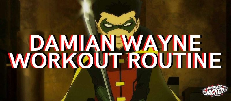Damian Wayne Workout