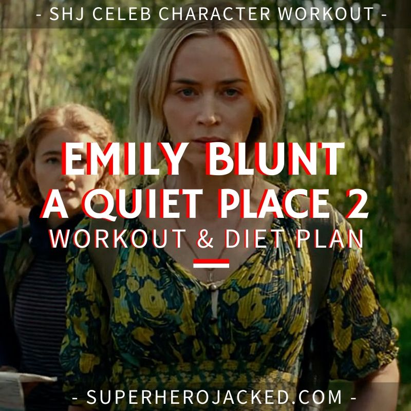 Emily Blunt A Quiet Place 2 Workout Routine