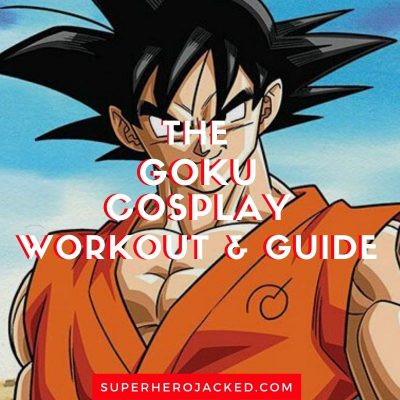 Goku Cosplay Workout and Guide (1)