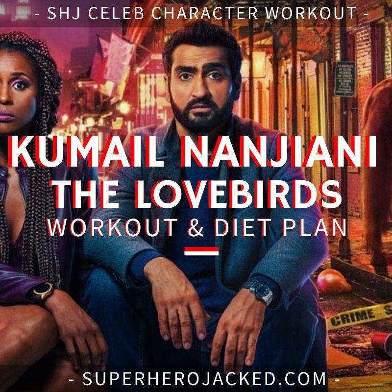 Kumail Nanjiani The Lovebirds Workout Routine