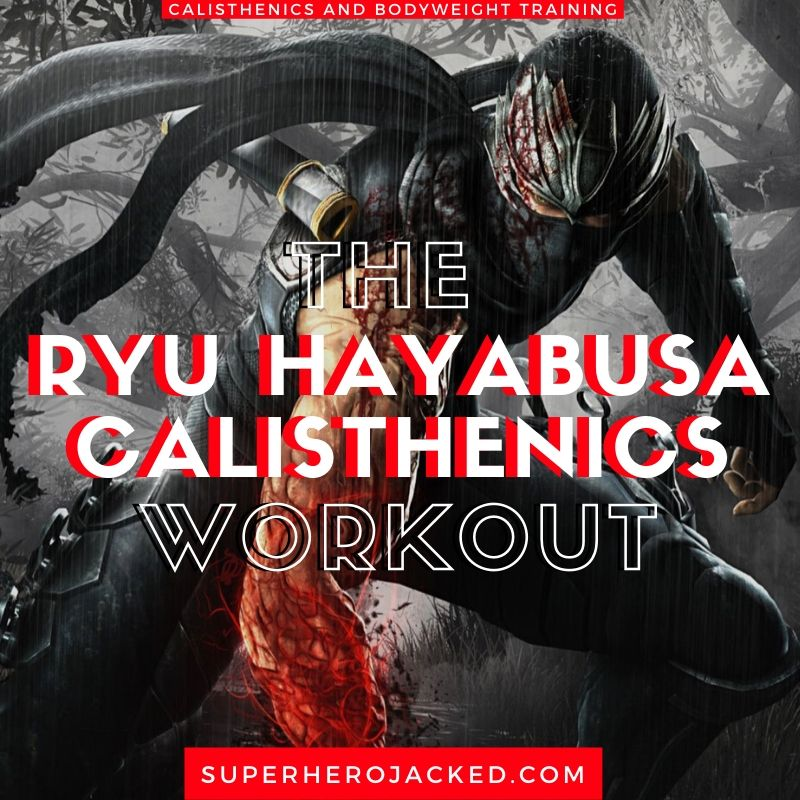 Ryu Hayabusa Calisthenics Workout