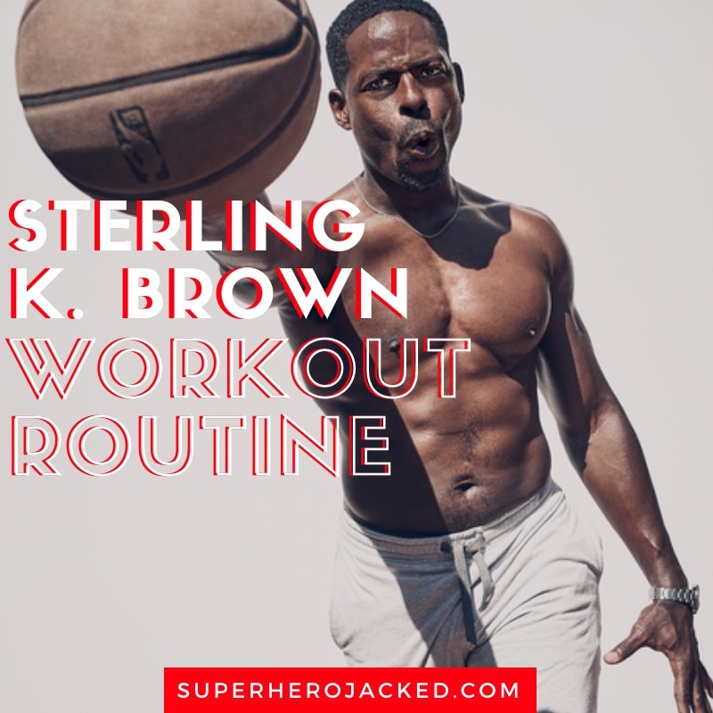 Sterling K. Brown Workout Routine