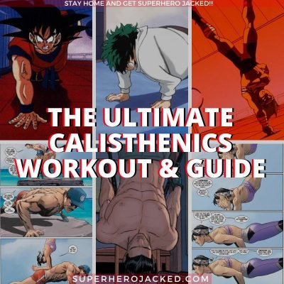 The Ultimate Calisthenics Workout and Guide