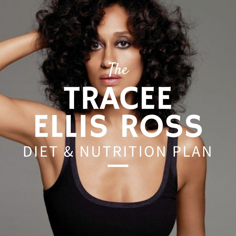 Tracee Ellis Ross Diet and Nutrition