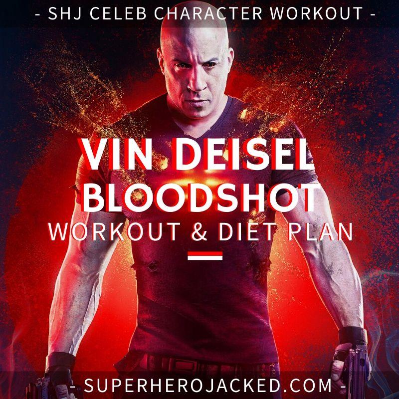 Vin Deisel Bloodshot Workout Routine