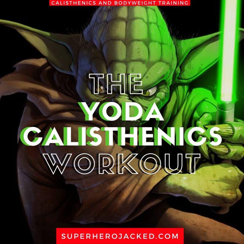 Yoda Calisthenics Workout
