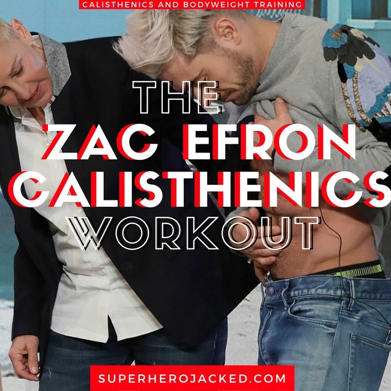 Zac Efron Calisthenics Workout