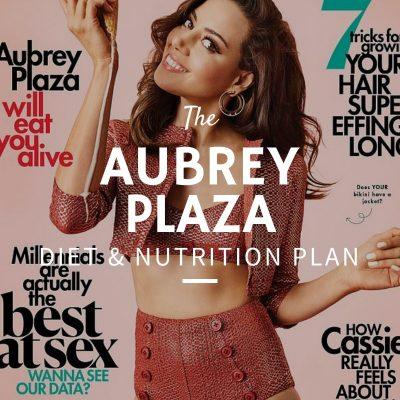Aubrey Plaza Diet and Nutrition