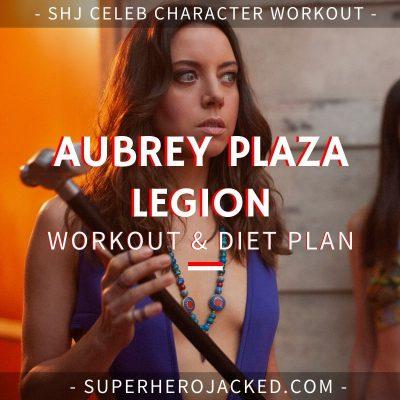 Aubrey Plaza Legion Workout