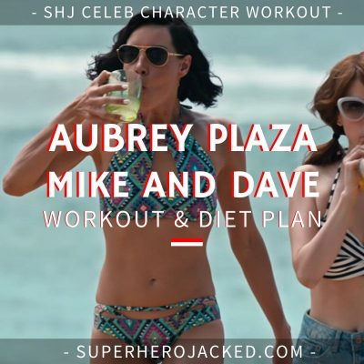Aubrey Plaza Mike and Dave Workout