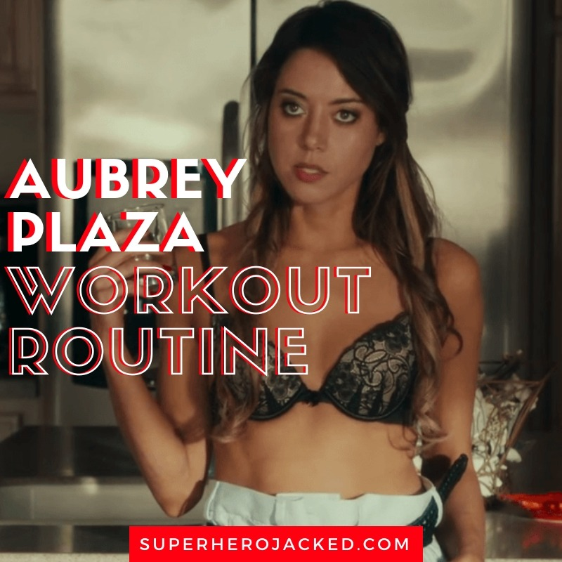 Aubrey Plaza Workout