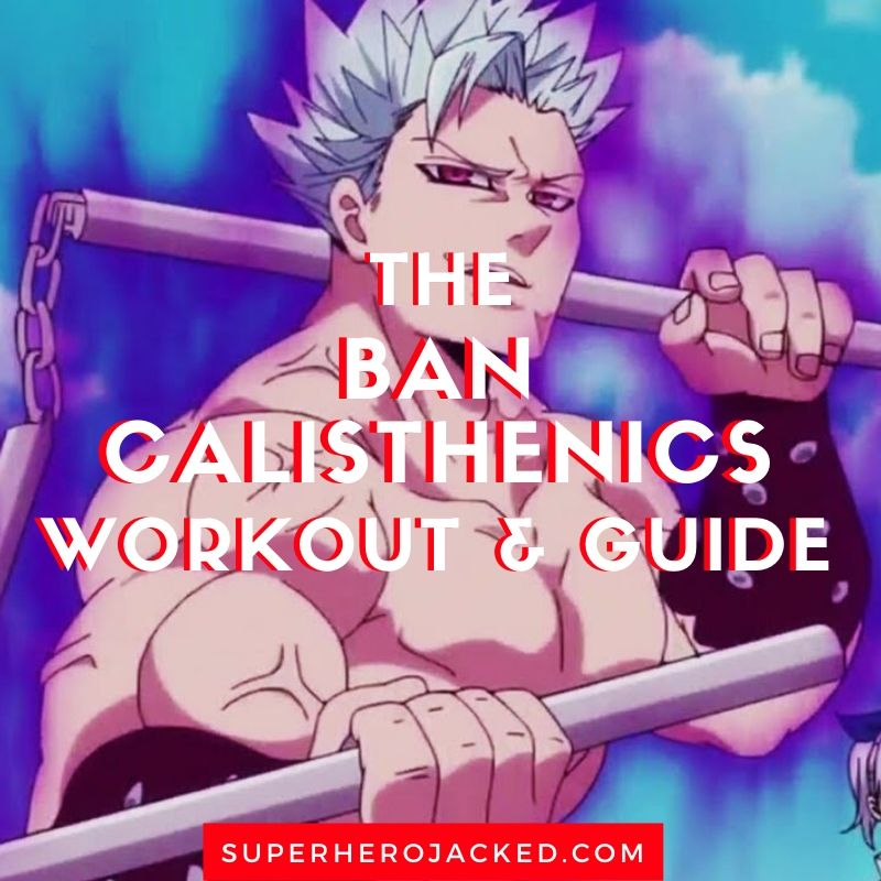 Ban Calisthenics Workout and Guide