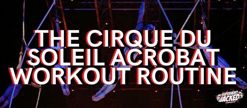 Cirque du Soleil Workout