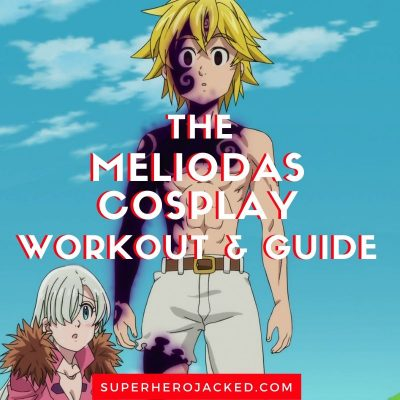 Meliodas Cosplay Workout and Guide