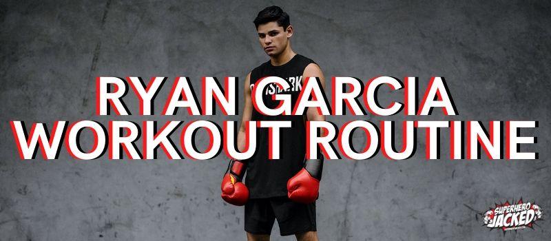 Ryan Garcia Workout Routine