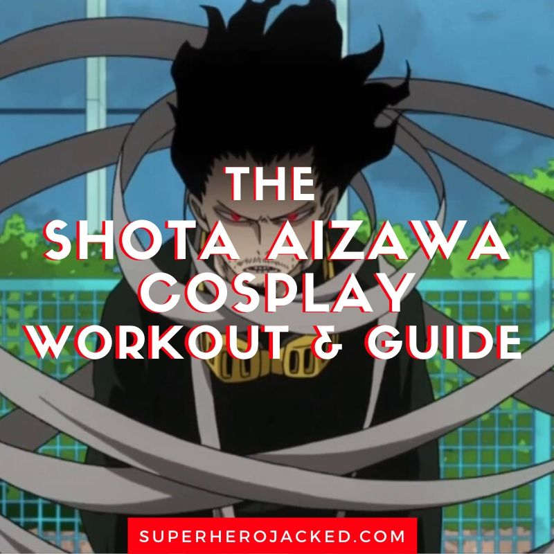 Shota Aizawa Cosplay Workout and Guide