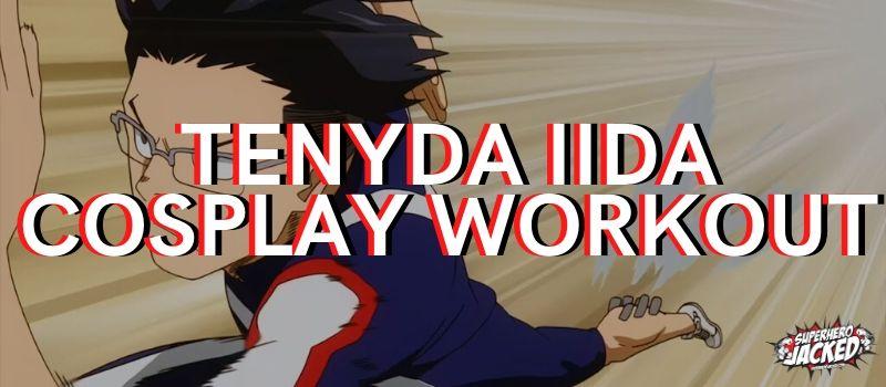 Tenya Iida Cosplay Workout & Guide