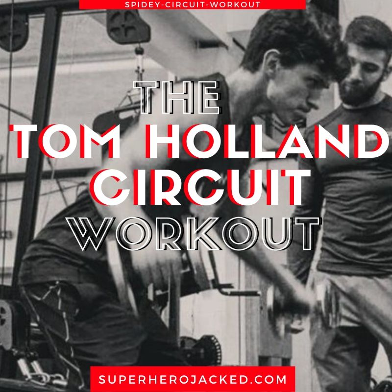 Tom Holland Circuit Workout