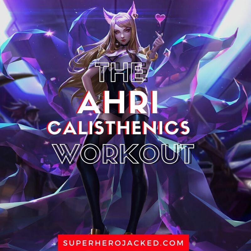 Ahri Calisthenics Workout