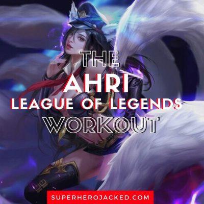 Ahri League of Legends Workout