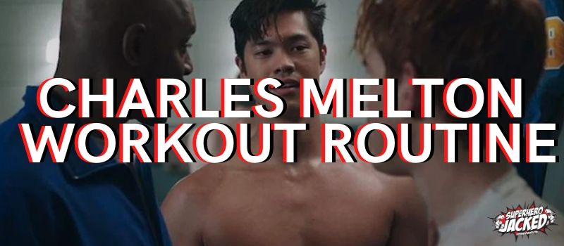 Charles Melton Workout Routine
