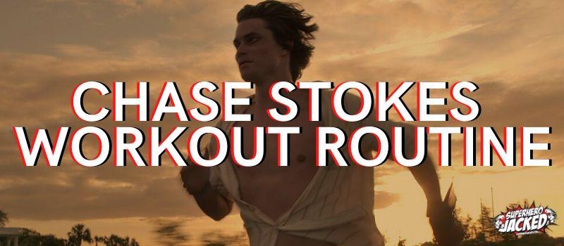 Chase Stokes Workout Routine