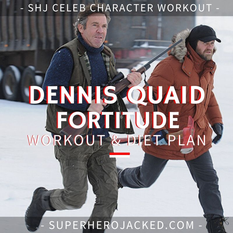 Dennis Quaid Fortitude Workout