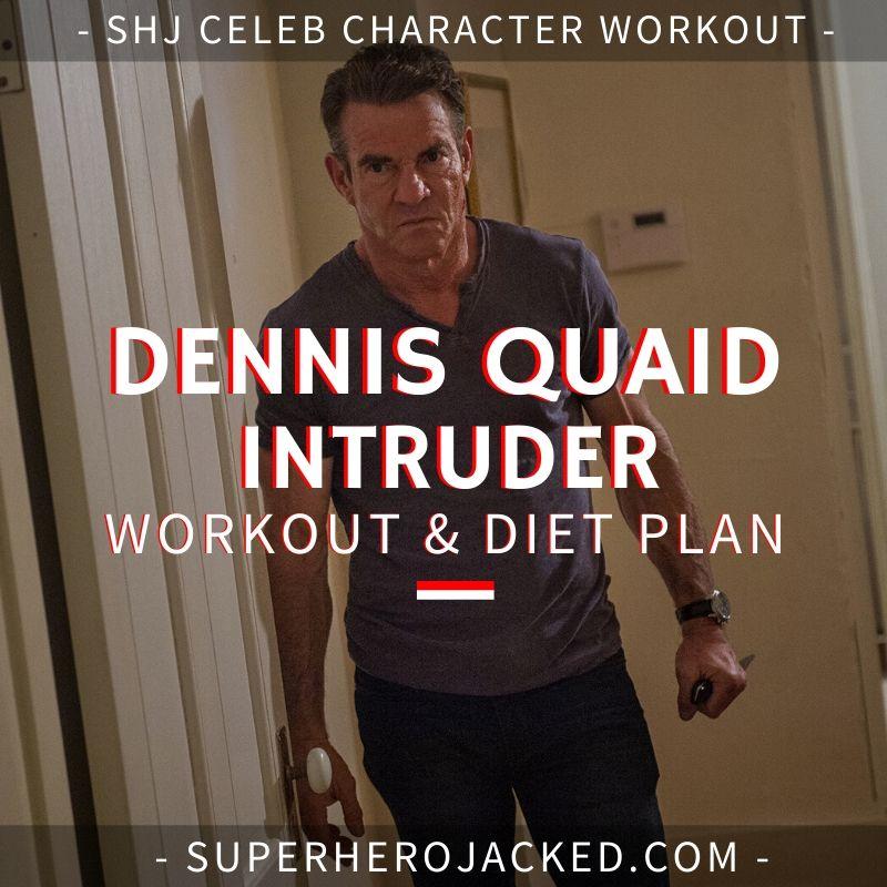 Dennis Quaid Intruder Workout
