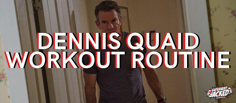 Dennis Quaid Workout Routine