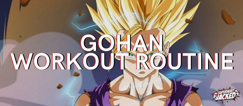 Gohan Workout Routine