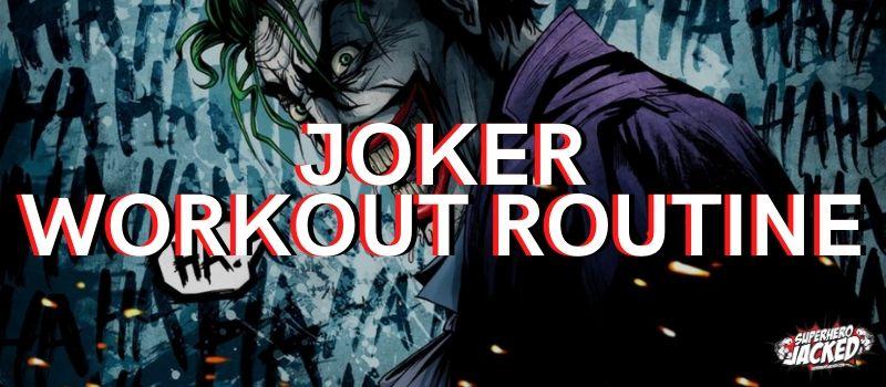 Joker Workout Routine