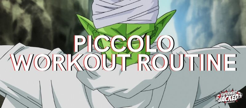 Piccolo Workout Routine