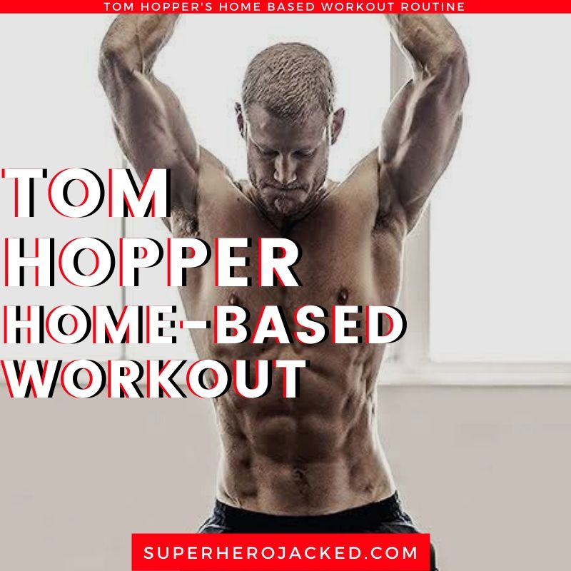 Tom Hopper Home Workout