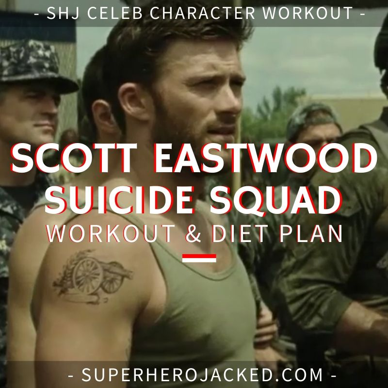 Scott Eastwood Suicide Squad Workout