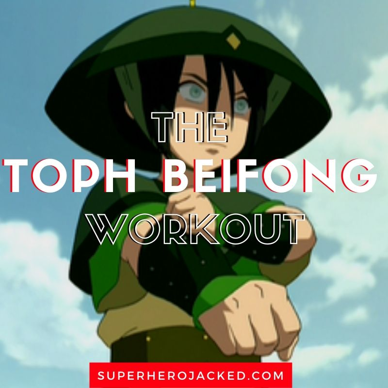 The Toph Beifong Workout