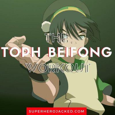 Toph Beifong Workout