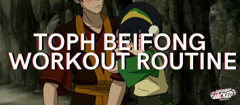 Toph Beifong Workout Routine (1)