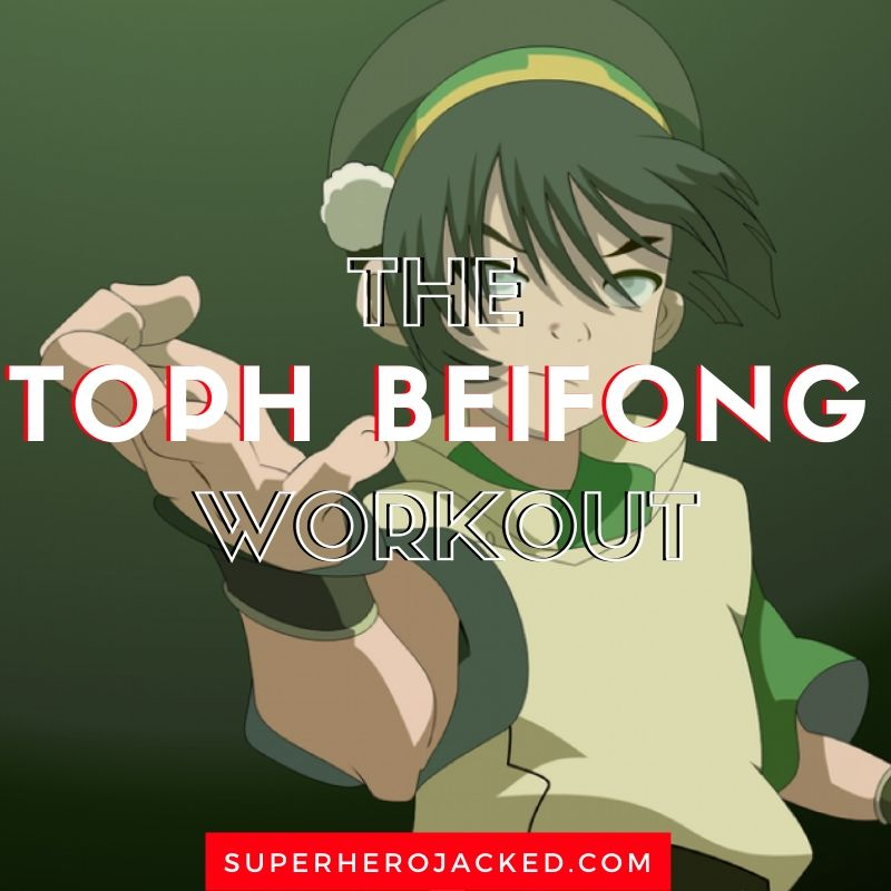 Toph Beifong Workout