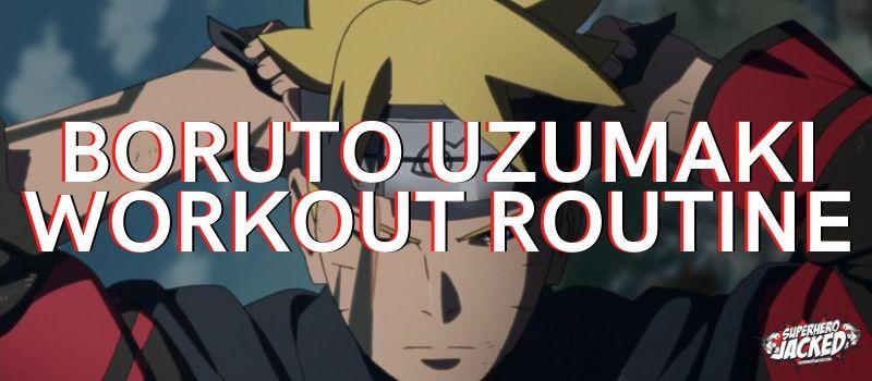 Boruto Uzumaki Workout Routine