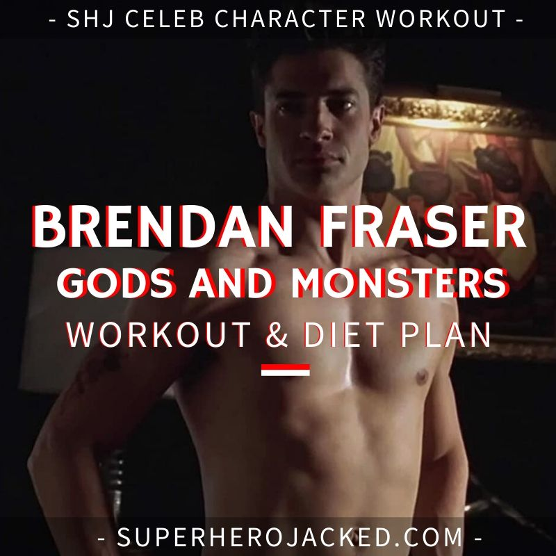 Brendan Fraser Gods and Monsters Workout