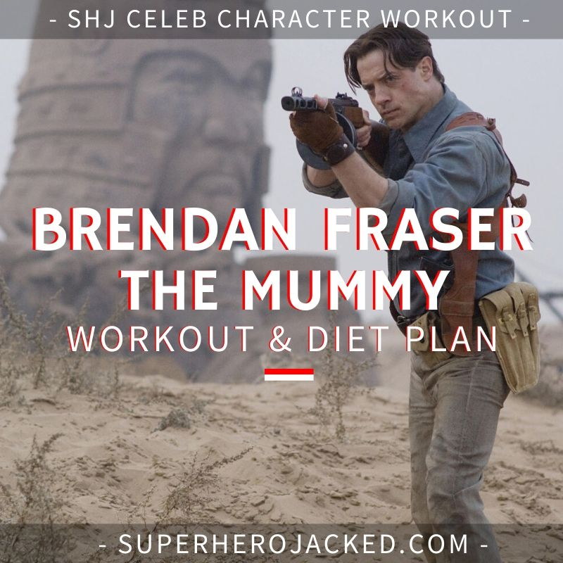 Brendan Fraser Mummy Workout