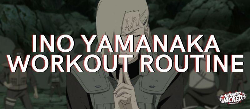 Ino Yamanaka Workout Routine