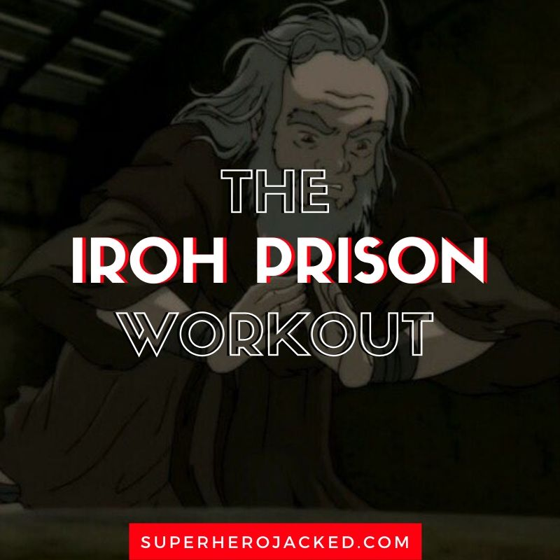 Iroh Prison Workout