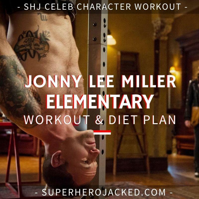 Jonny Lee Miller Elementary Workout Routine
