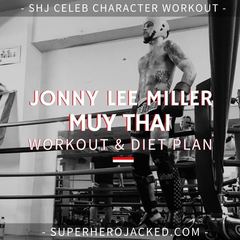 Jonny Lee Miller Muy Thai Workout Routine