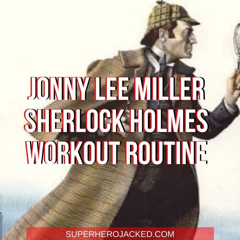 Jonny Lee Miller Sherlock Holmes Workout