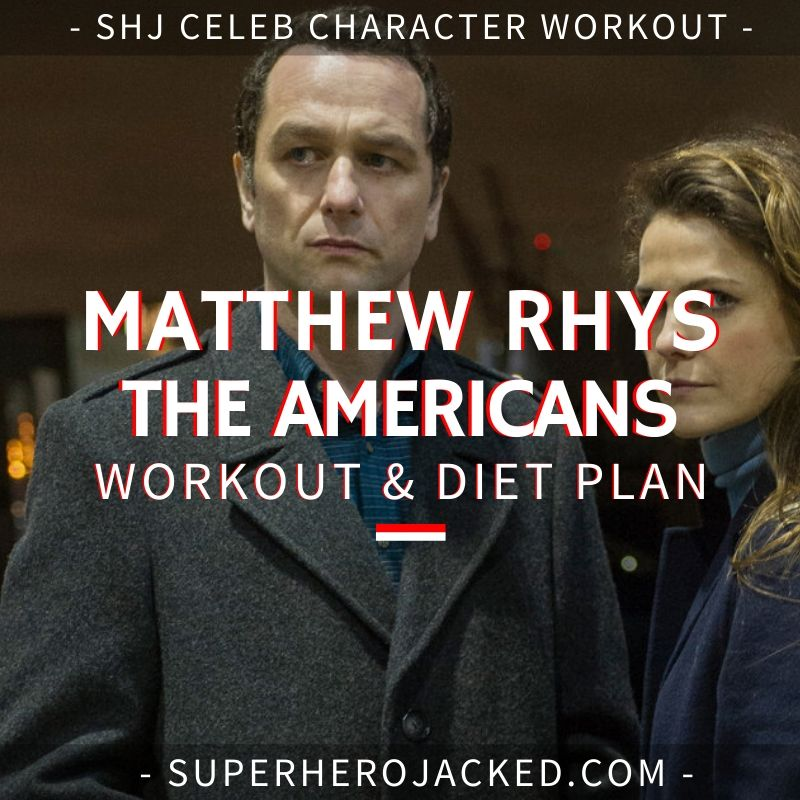 Matthew Rhys The Americans Workout
