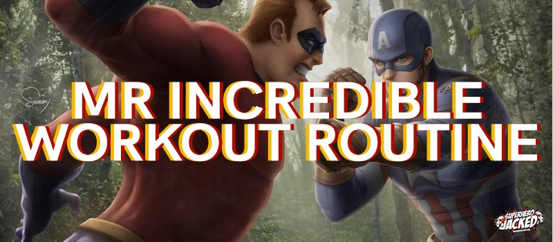 Mr. Incredible Workout Routine