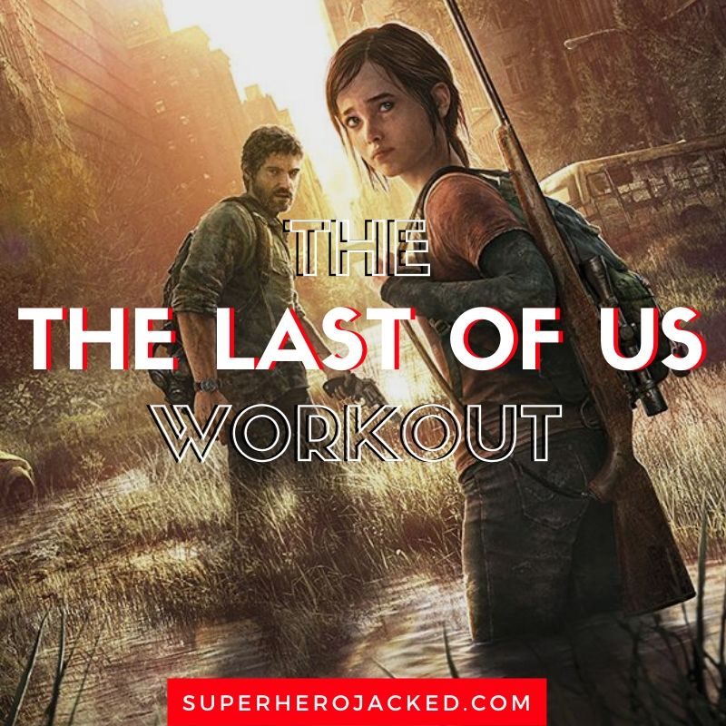 The Last Of US Workout